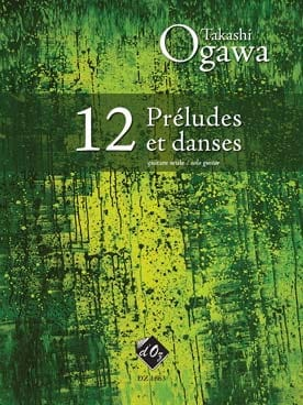 12 Préludes et Danses Takashi Ogawa Partition Guitare - laflutedepan