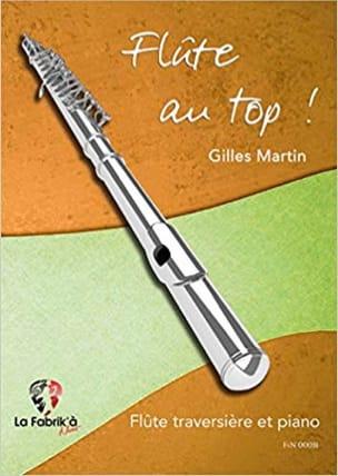 Flûte au top! Gilles Martin Partition Flûte traversière - laflutedepan