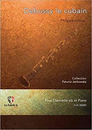 Philippe Leloup - Debussy the Cuban - Clarinet and Piano - Sheet Music - di-arezzo.com