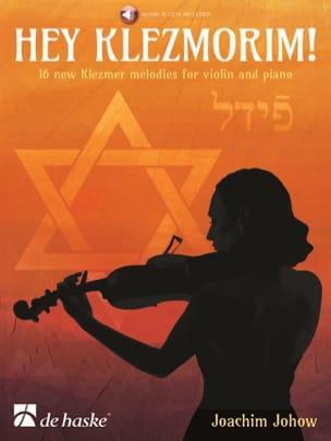 Joachim Johow - Hey Klezmorim! - Violin and Piano - Sheet Music - di-arezzo.com
