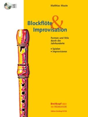 Blockflöte & Improvisation - Matthias Maute - laflutedepan.com