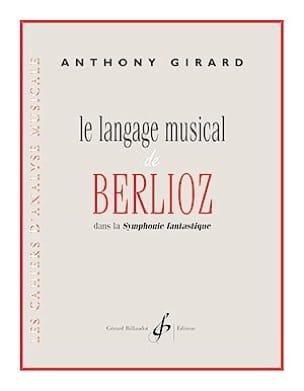 Anthony Girard - The musical language of Berlioz - Sheet Music - di-arezzo.co.uk
