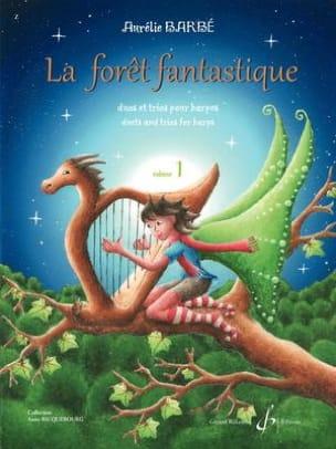 La Forêt Fantastique - Volume 1 Aurélie Barbé Partition laflutedepan