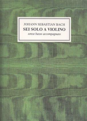 Johann Sebastian Bach - Sei Solo a Violino - Sheet Music - di-arezzo.co.uk