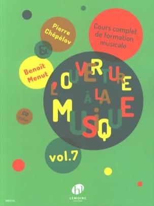Pierre / Menut Benoit Chepelov - L'Ouverture à la Musique Vol. 7 - Partition - di-arezzo.fr