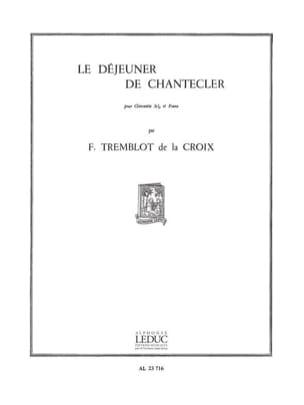 Déjeuner de Chantecler de la Croix Fr. Tremblot Partition laflutedepan