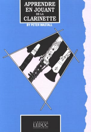 Peter Wastall - Learn by playing the clarinet - Sheet Music - di-arezzo.co.uk