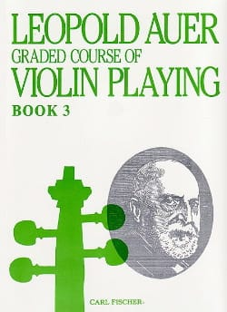 Leopold Auer - Graded Course 3 Violin Playing, Volume 3 - Partition - di-arezzo.fr