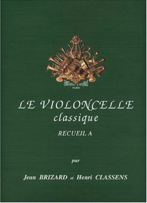 Brizard Jean / Classens Henri - The Classical Cello Volume A - Sheet Music - di-arezzo.com