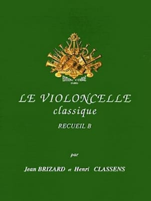 Brizard Jean / Classens Henri - The Classical Cello Volume B - Sheet Music - di-arezzo.co.uk