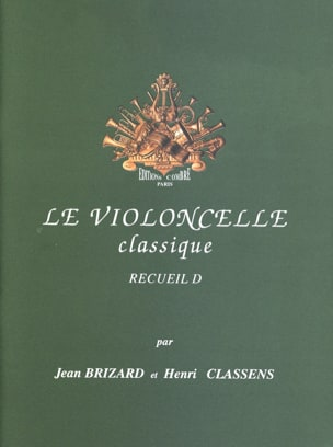 Brizard Jean / Classens Henri - The Classical Cello Volume D - Sheet Music - di-arezzo.co.uk