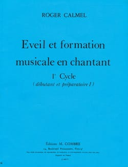 Roger Calmel - Awakening and musical training - 1st cycle - Sheet Music - di-arezzo.com
