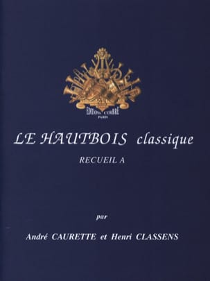 Caurette André / Classens Henri - The Classical Oboe Volume A - Sheet Music - di-arezzo.co.uk