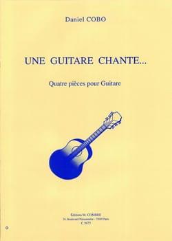 Daniel Cobo - Une guitare chante - Partition - di-arezzo.fr