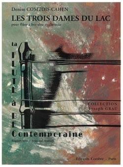 Denise Comtois-Cahen - Les trois dames du lac - Partition - di-arezzo.fr