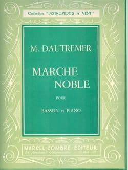 Marcel Dautremer - Marche noble - Partition - di-arezzo.fr