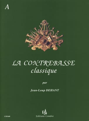 Jean-Loup Dehant - The Classical Double Bass Volume A - Sheet Music - di-arezzo.co.uk