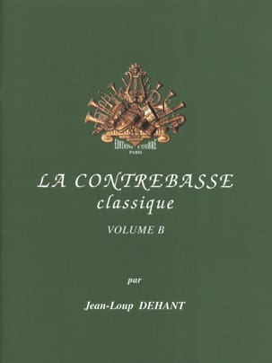 Jean-Loup Dehant - The Classical Double Bass Volume B - Sheet Music - di-arezzo.co.uk