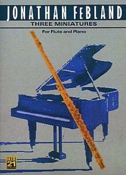 Jonathan Febland - Three Miniatures – Flute piano - Partition - di-arezzo.fr