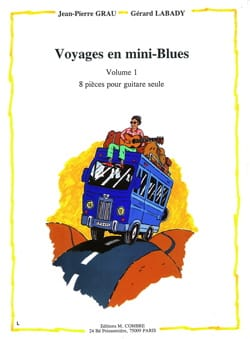 Grau J.P. / Lababy G. - Voyages En Mini-Blues Volume 1- 8 Pieces Guitare - Partition - di-arezzo.fr