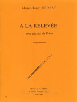 Claude-Henry Joubert - A la Relevée - Partition - di-arezzo.fr