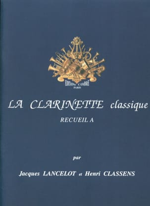 Jacques Lancelot - La Clarinette Classique Volume A - Partition - di-arezzo.fr
