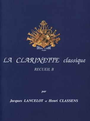 Jacques Lancelot - La Clarinette Classique Volume B - Partition - di-arezzo.fr