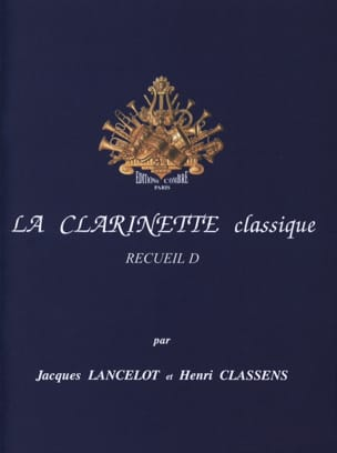 Lancelot / Classens - The Classical Clarinet Volume D - Sheet Music - di-arezzo.co.uk