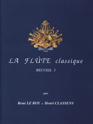 Roy René / Classens Henri Le - The Classical Flute Volume 3 - Partitura - di-arezzo.it