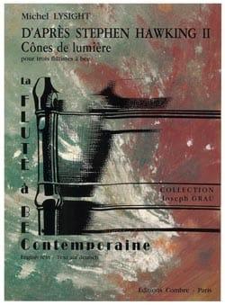 Michel Lysight - D'après Stephen Hawking 2 - Cône de lumière - Partition - di-arezzo.fr