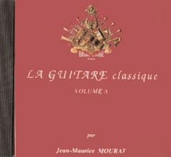 Jean-Maurice Mourat - CD - la Guitare Classique Volume A - Partition - di-arezzo.fr