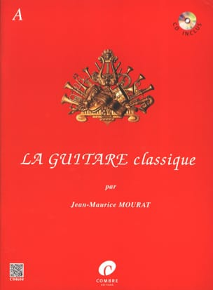 Jean-Maurice Mourat - La Guitare Classique Volume A - CD inclus - Partition - di-arezzo.fr