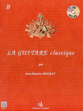 Jean-Maurice Mourat - La Guitare Classique Volume B - CD inclus - Partition - di-arezzo.fr