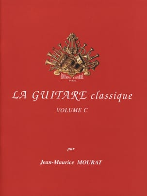 Jean-Maurice Mourat - The classical guitar - Volume C - Sheet Music - di-arezzo.co.uk