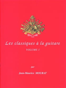 Jean-Maurice Mourat - The Classics on Guitar - Volume 1 - Sheet Music - di-arezzo.co.uk