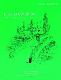 Eduardo Roberto - Los Munecos - 6 Pièces Faciles pour Guitare Seule - Partition - di-arezzo.fr
