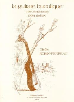 Gisèle Robin-Perreau - La guitare bucolique - Partition - di-arezzo.fr