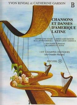 Rivoal Yvon / Garson Catherine - Canciones y danzas de América Latina - Volumen B - Partitura - di-arezzo.es