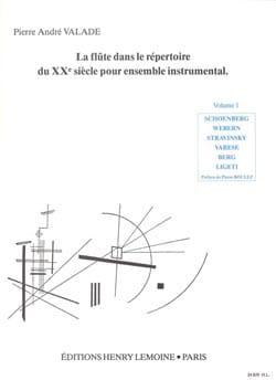 Pierre-André Valade - Flûte dans le répertoire du XXe siècle pour ensemble instrumental – Volume 1 - Partition - di-arezzo.fr