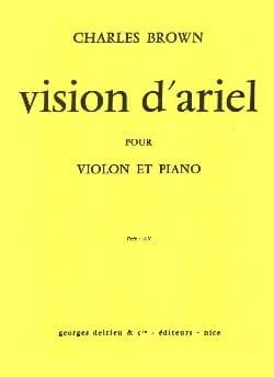 Vision d'Ariel - Charles Brown - Partition - Violon - laflutedepan.com