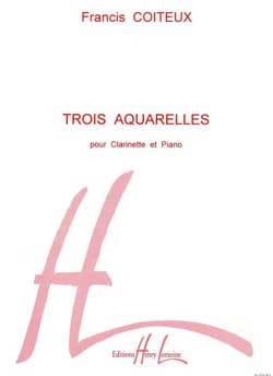 Francis Coiteux - Trois aquarelles - Partition - di-arezzo.fr