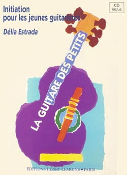 Délia Estrada - The guitar of the little ones - Sheet Music - di-arezzo.co.uk