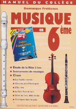 Musique en 6ème - Dominique Frelézaux - Partition - laflutedepan.com