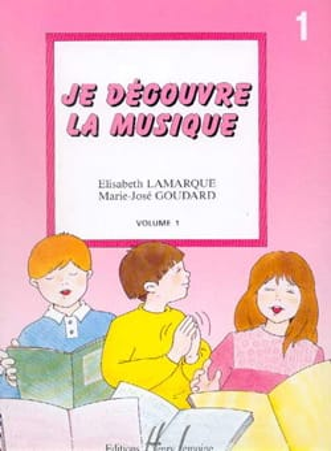 Elisabeth LAMARQUE et Marie-José GOUDARD - I discover music - Volume 1 - Sheet Music - di-arezzo.com