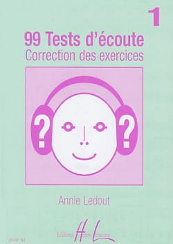 Annie Ledout - 99 Tests d'écoute - Corrigés - Volume 1 - Partition - di-arezzo.fr