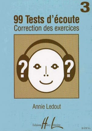 Annie Ledout - 99 Tests d'écoute - Corrigés - Volume 3 - Partition - di-arezzo.fr