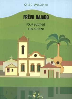 Frêvo Bajado Celso Machado Partition Guitare - laflutedepan