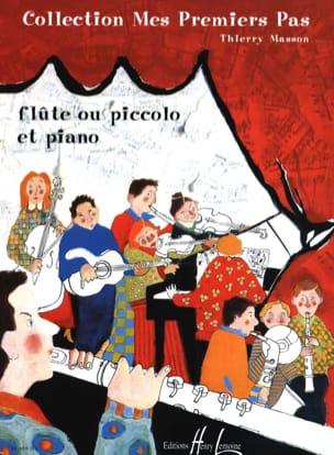 Thierry Masson - Mes premiers pas – Flûte (ou piccolo) - Partition - di-arezzo.fr