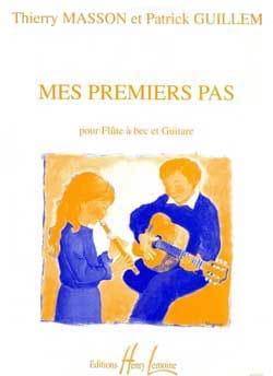 Masson Thierry / Guillem Patrick - Mes premiers pas – Flûte à bec guitare - Partition - di-arezzo.fr
