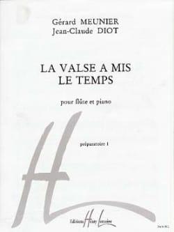 Meunier Gérard / Diot Jean-Claude - La Valse à mis le Temps - Partition - di-arezzo.fr